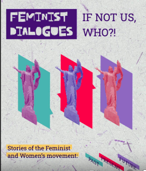 Feminist Dialogues - If not us, who?!